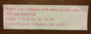 Our Chinese fortune from the fortune cookie.